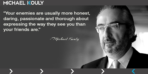 Michaelkouly quotes enemies friends honest passionate