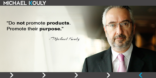Michaelkouly quotes promote products purpose