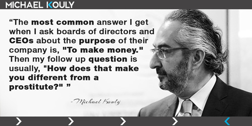 Michaelkouly quotes CEOs ask purpose company make money answer different prostitute