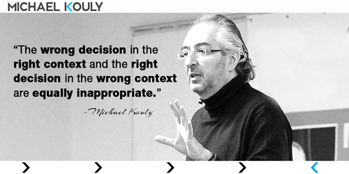 Michaelkouly quotes wrong right decisions context equally inappropriate
