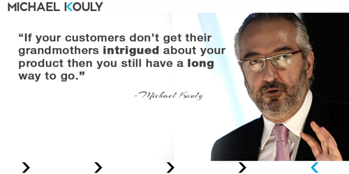 Michaelkouly quotes customers grandmothers intrigued products long way