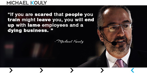 Michaelkouly quotes scared people train leave lame employees dying business