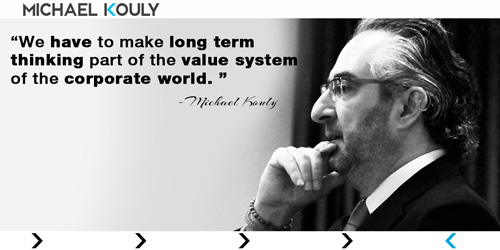 Michaelkouly quotes long term thinking company value system corporate world
