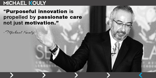 Michaelkouly quotes purposeful innovation motivation propelled passionate care