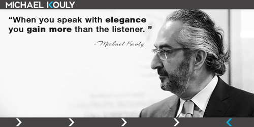 Michaelkouly quotes  speak elegance leadership gain listener