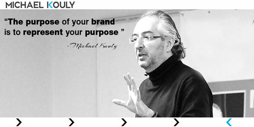 Michaelkouly quotes purpose represt brand