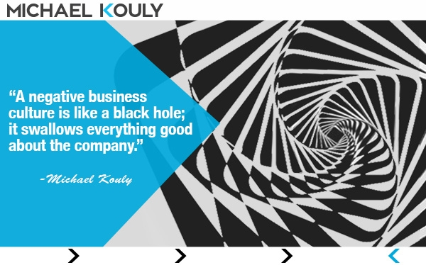 negative-business-culture-black hole-michael kouly-quotes